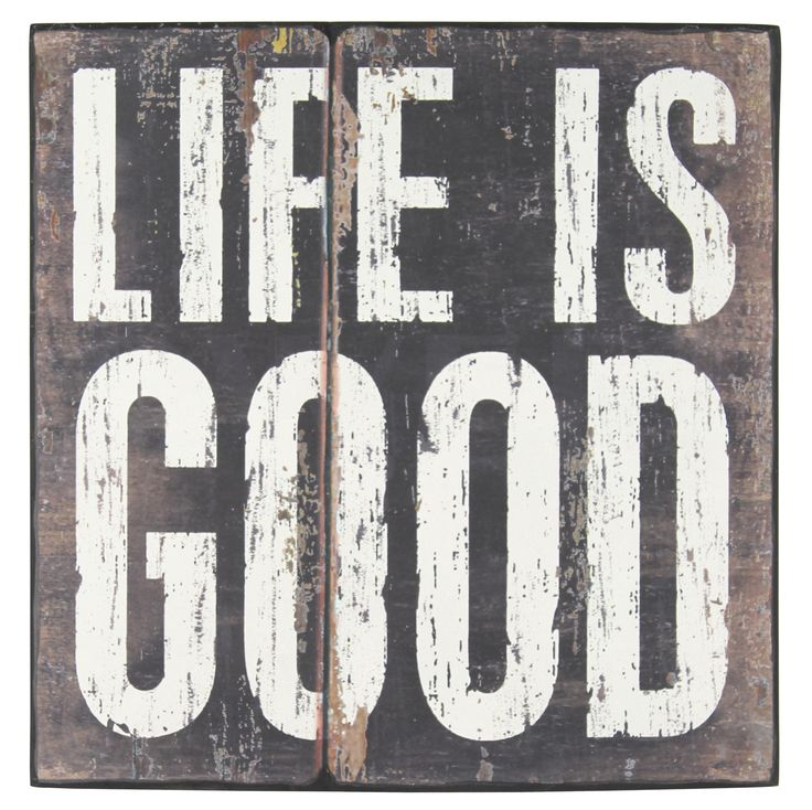Life is Good Sign | SIGNS: wood ♥~ | Pinterest | Apartment ...