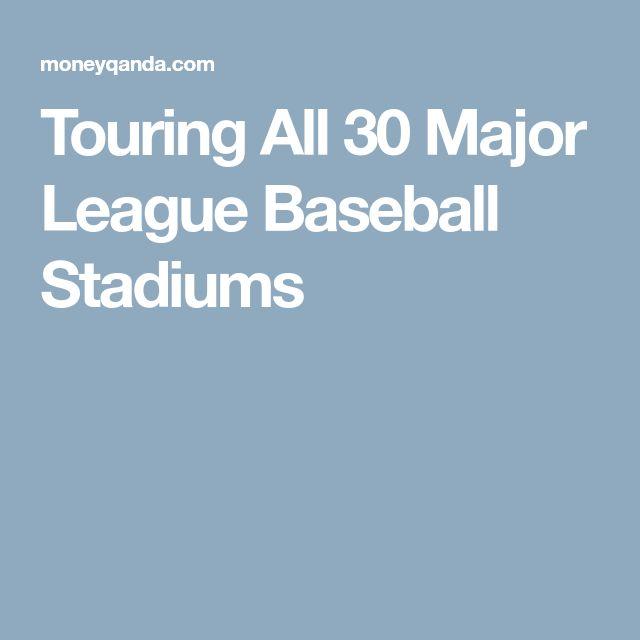 Touring All 30 Major League Baseball Stadiums