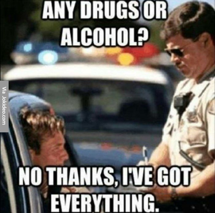 Any drugs or alcohol - meme - http://www.jokideo.com/