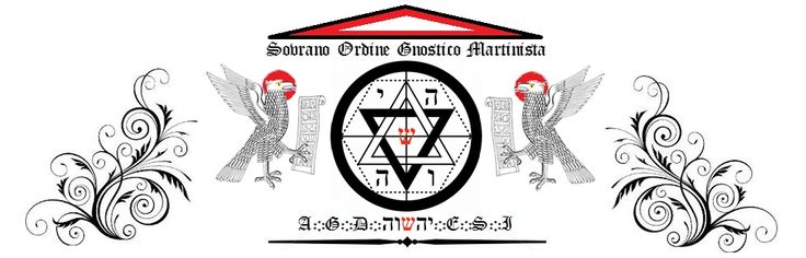 Gli Arcani Supremi (Vox clamantis in deserto - Gothian): Il Sovrano Ordine Gnostico Martinista