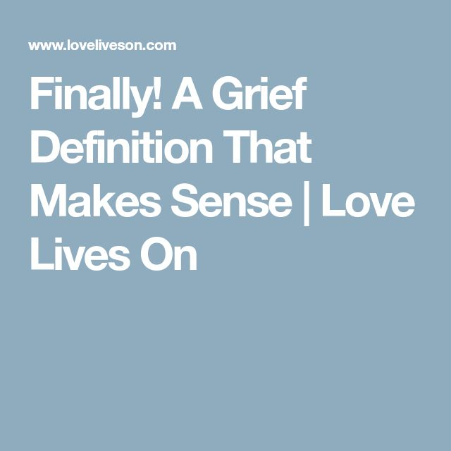 Finally! A Grief Definition That Makes Sense | Love Lives On
