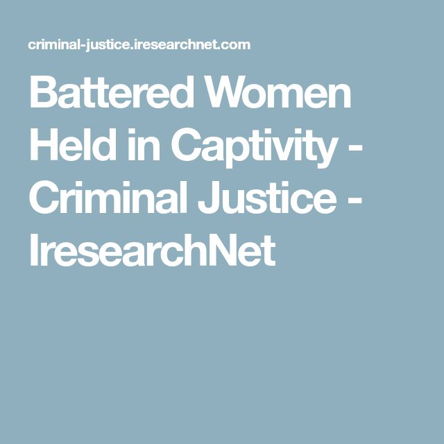 Battered Women Held in Captivity - Criminal Justice - IresearchNet