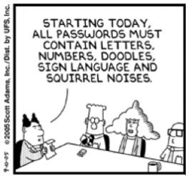 """Starting today, all passwords must contain letters, numbers, doodles, sign language and squirrel noises."" (Used) #humor"