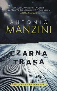 """""""Czarna trasa"""" - Antonio Manzini"""