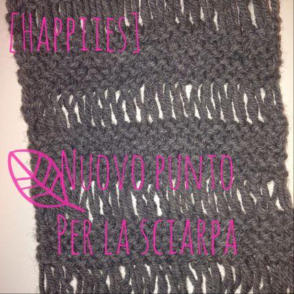 nuovo punto per la sciarpa #happiies