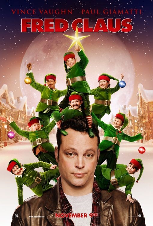 Christmas Movies - Fred Claus, with Vince Vaughn. Love it when he dances!