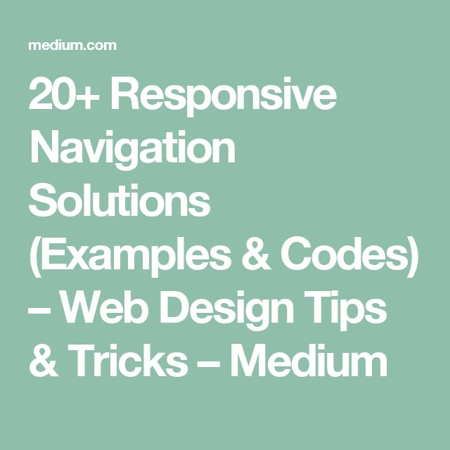 20+ Responsive Navigation Solutions (Examples & Codes) – Web Design Tips & Tricks – Medium