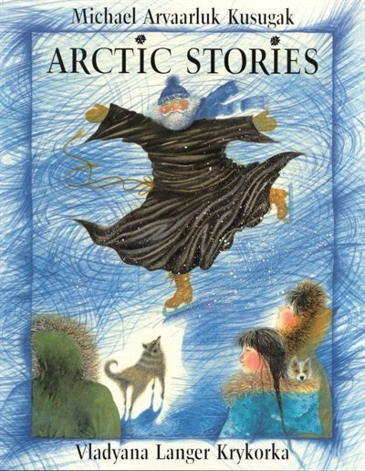 Arctic Stories - characterize life of Inuit