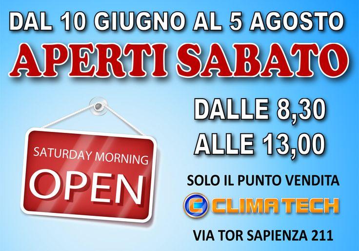 APERTI ANCHE DI SABATO ! Anche questa Estate il punto vendita CLIMA TECH® di Via Tor Sapienza 211 rimarrà aperto tutto il periodo estivo (dal 10 giugno al 5 agosto 2017) tutti i sabati mattina dalle 8,30 alle 13,00.