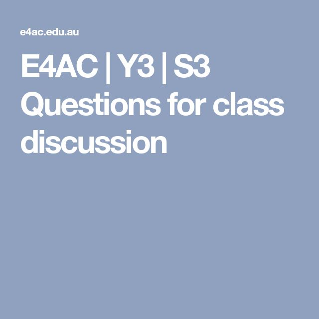 E4AC | Y3 | S3 Questions for class discussion