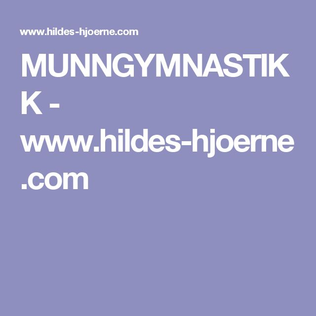 MUNNGYMNASTIKK - www.hildes-hjoerne.com
