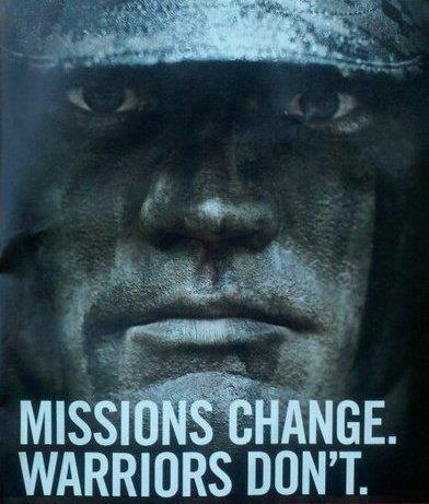 Missions change. Warriors Dont.