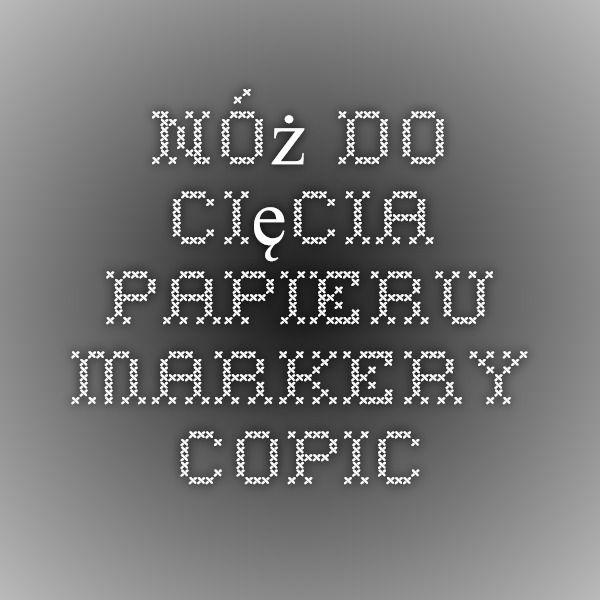 Nóż do cięcia papieru - Markery COPIC
