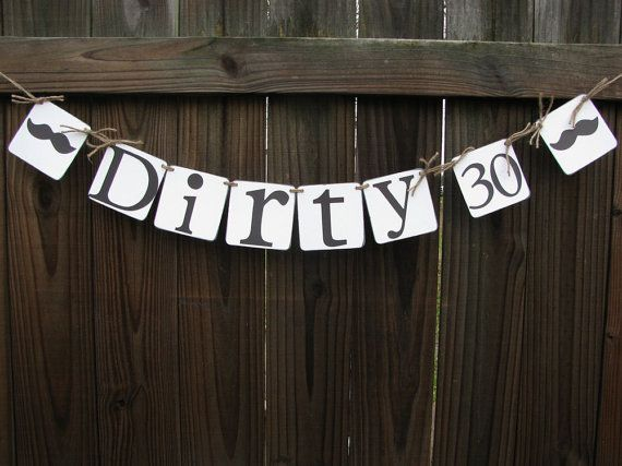 Dirty 30 Banner Birthday Banner Mustache by theartofhandmades, $15.95