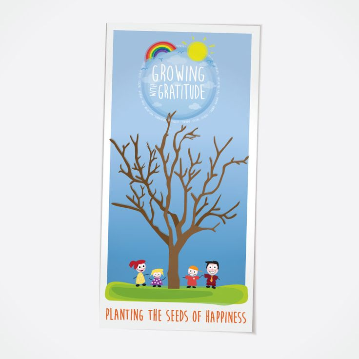 Gratitude Tree Poster Write something you are grateful for on a paper leaf and stick it on the Gratitude Tree Poster. Feature the poster on a wall in the classroom or at home.