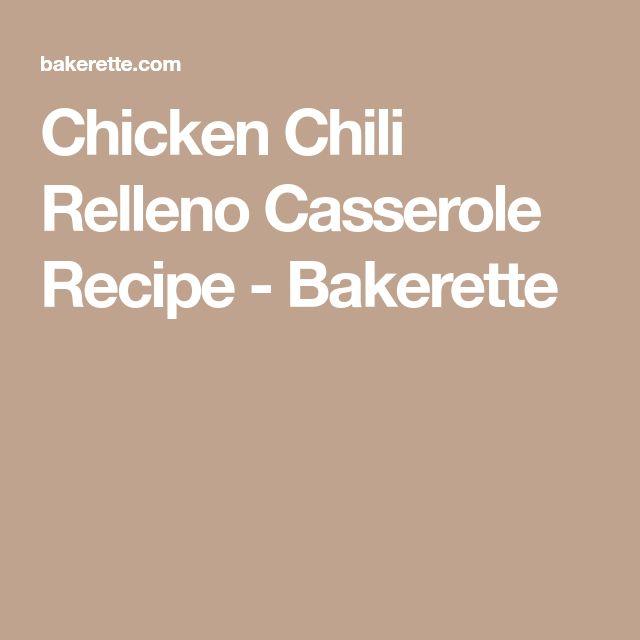 Chicken Chili Relleno Casserole Recipe - Bakerette