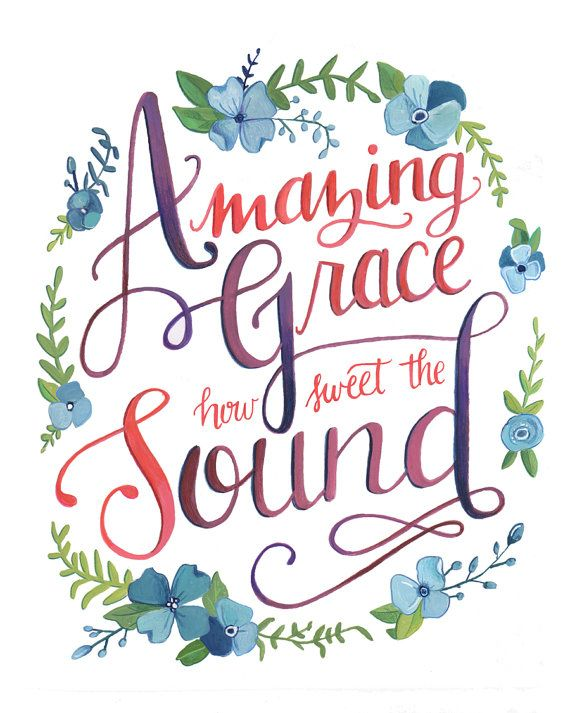 "Amazing Grace, how Sweet the Sound.  8"" x 10"" Art Print - Hand Lettered Illustration; created by Makewells via Etsy"