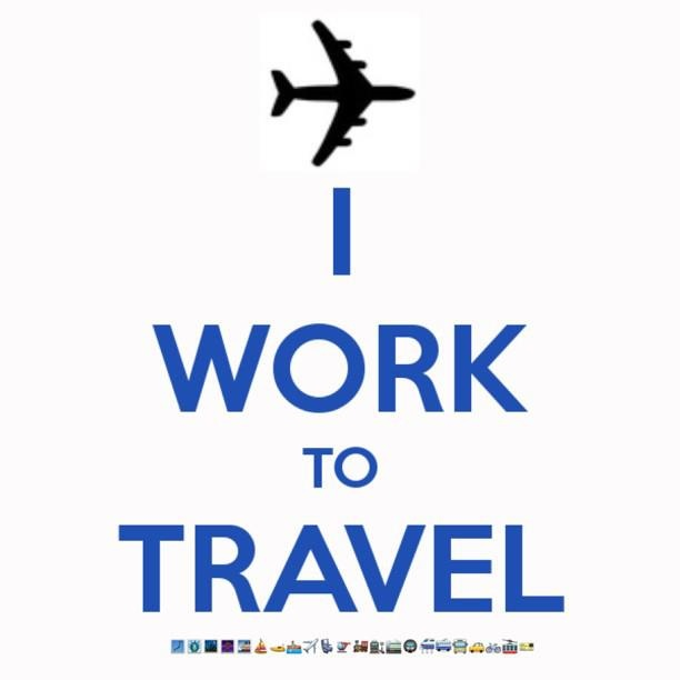 i work to travel