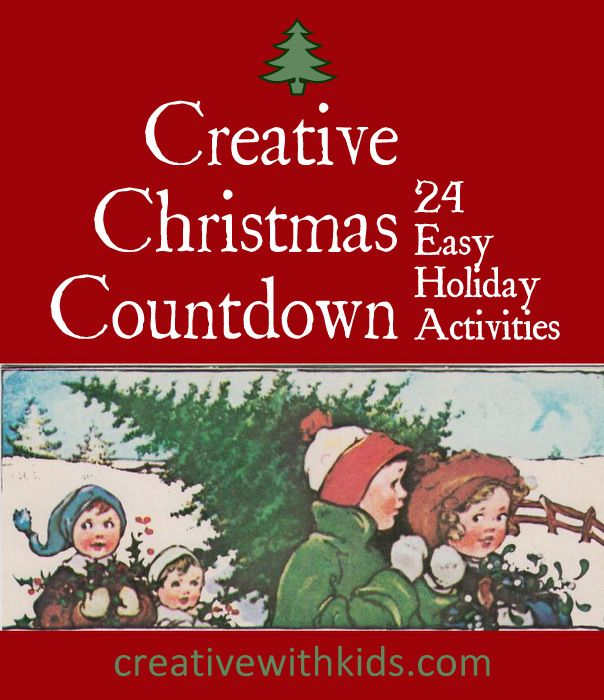 Creative Christmas Countdown - easy and fun ways to connect with your kids every day from now until Christmas!