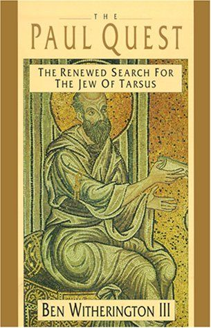 The Paul Quest: The Renewed Search for the Jew of Tarsus ...