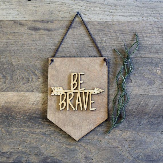 Be Brave . Laser Cut Wood . Wall Hanging Banner . Wall Art . Home Decor . Wood Sign