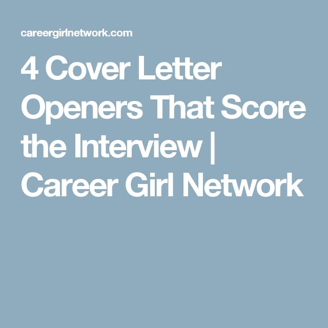 4 cover letter openers that score the interview career girl network