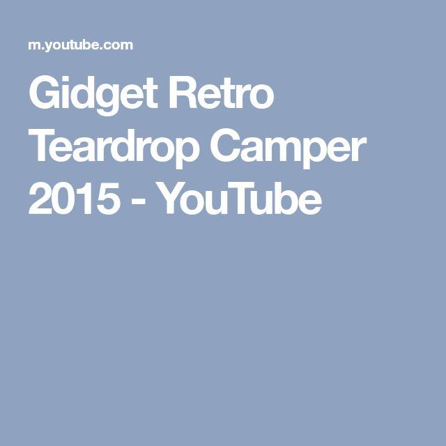 Gidget Retro Teardrop Camper 2015 - YouTube