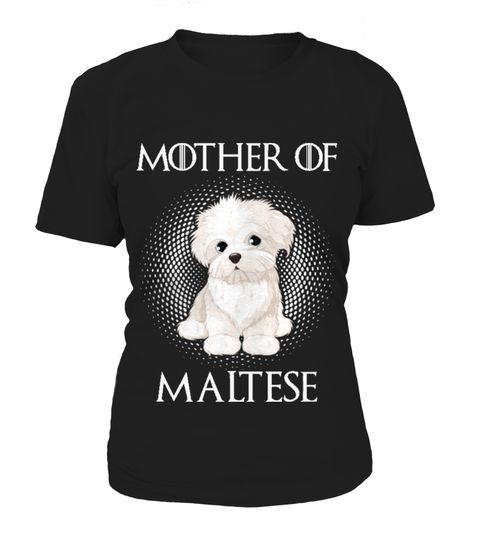 """# Ltd. Edition Mother of Maltese .  Secured payment via Visa / Mastercard / Amex / PayPalBuy 2 or more and SAVE on shipping!How to place an order  Choose the model from the drop-down menu  Click on """"Reserve it now""""  Choose the size and the quantity  Add your delivery address and bank details  And that's it!                                                  Tag:mother of maltese, mother of maltese shirts, maltese mom, maltese mommy, maltese…"""