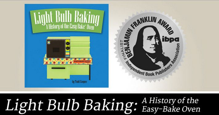 Light Bulb Baking: A History of the Easy-Bake Oven, has been awarded the Silver Benjamin Franklin Award by Independent Book Publishers Association. Released in 2013, Light Bulb Baking celebrates the toy's journey from children's toy to pop culture icon and inductee to The National Toy Hall of Fame. Read more on ToddCoopee.com. #lightbulbbaking #easybakeoven