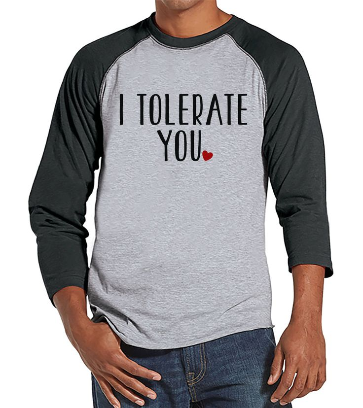 Men's Valentine Shirt - Men's I Tolerate You Valentines Day Shirt - Valentines Gift for Him - Funny Happy Valentine's Day - Grey Raglan