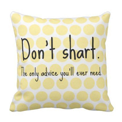 Don't Shart Throw Pillow - funny quote quotes memes lol customize cyo