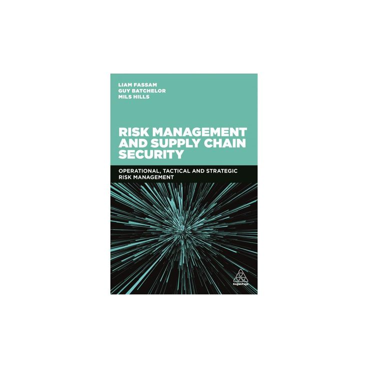 Risk Management and Supply Chain Security : Operational, Tactical and Strategic Risk Management