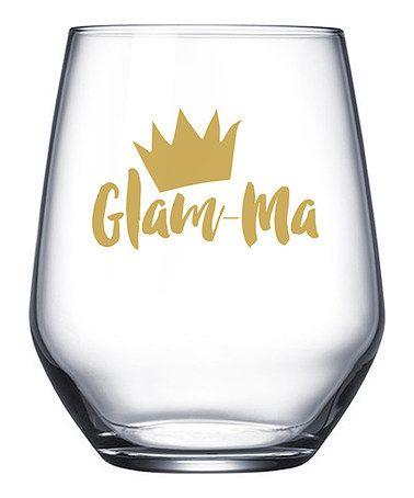 Look what I found on #zulily! 'Glam-Ma' Stemless Wine Glass #zulilyfinds