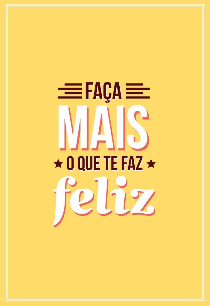 Poster Frase Faça mais o que te faz feliz - Decor10
