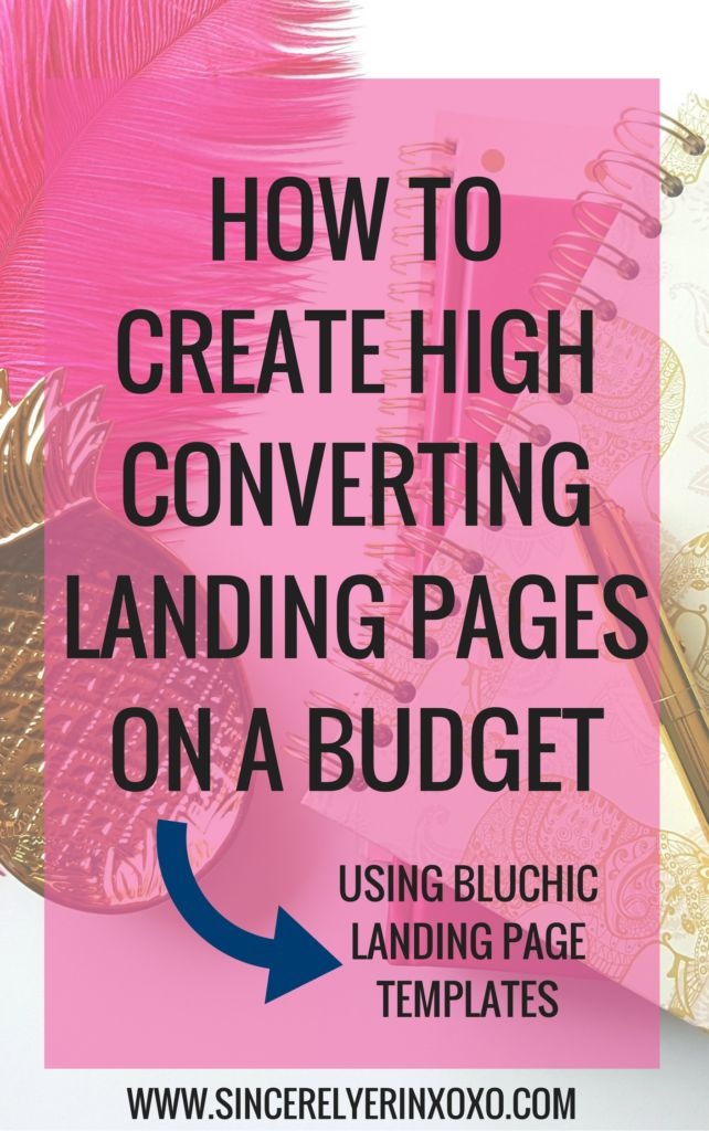 HOW TO CREATE HIGH CONVERTING LANDING PAGES ON A BUDGET