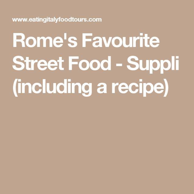 Rome's Favourite Street Food - Suppli (including a recipe)