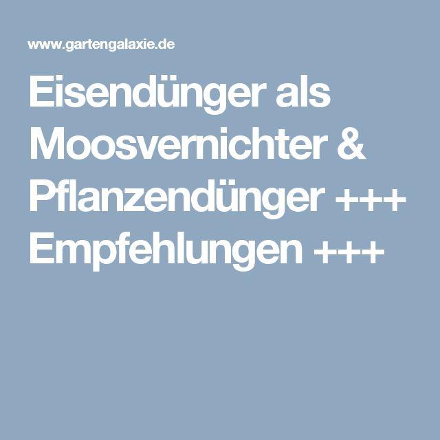 Eisendünger als Moosvernichter & Pflanzendünger +++ Empfehlungen +++