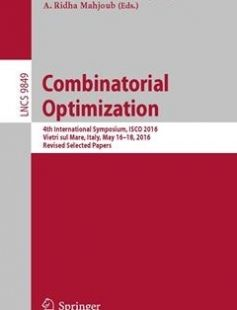 Combinatorial Optimization: 4th International Symposium ISCO 2016 Vietri sul Mare Italy May 16-18 2016 Revised Selected Papers 1st ed. 2016 Edition free download by Raffaele Cerulli Satoru Fujishige A. Ridha Mahjoub ISBN: 9783319455860 with BooksBob. Fast and free eBooks download.  The post Combinatorial Optimization: 4th International Symposium ISCO 2016 Vietri sul Mare Italy May 16-18 2016 Revised Selected Papers 1st ed. 2016 Edition Free Download appeared first on Booksbob.com.