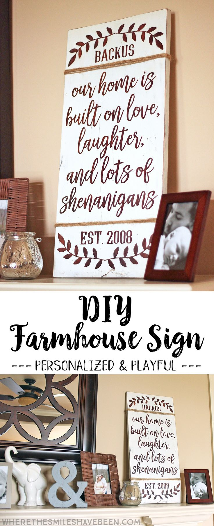 This is just the cutest sign with the best saying!  It's so perfect for our family!  DIY Farmhouse Sign Tutorial: Personalized Love & Shenanigans | Where The Smiles Have Been