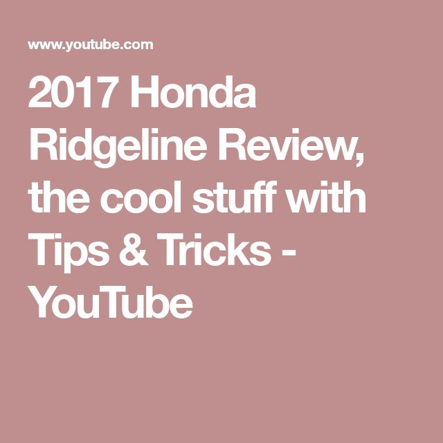 2017 Honda Ridgeline Review, the cool stuff with Tips & Tricks - YouTube