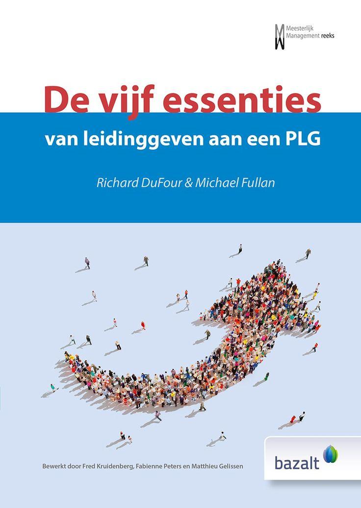 De vijf essenties van leidinggeven aan een PLG (2015) Auteur: Richard Dufour