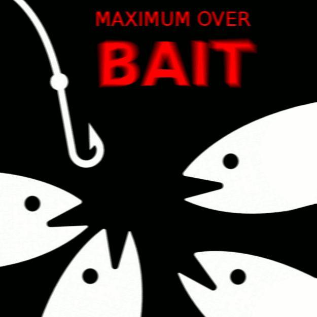 Maximum over bait