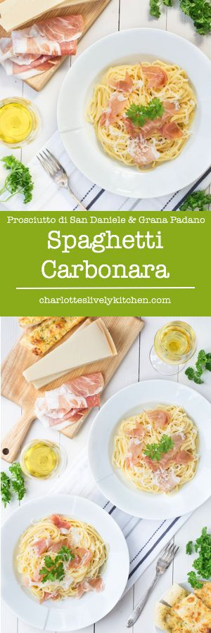 Spaghetti Carbonara with Grana Padano & Prosciutto di San Daniele | Charlotte's Lively Kitchen