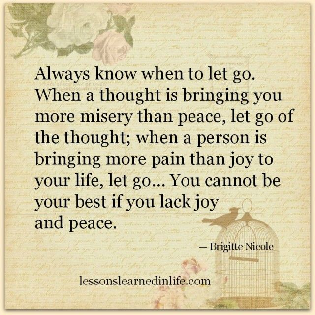 Always know when to let go. When a thought is...