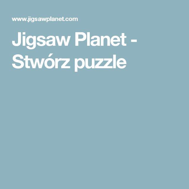 Jigsaw Planet - Stwórz puzzle