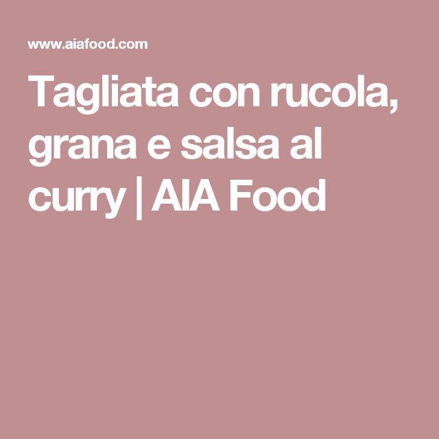 Tagliata con rucola, grana e salsa al curry | AIA Food