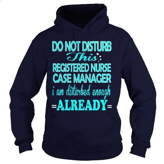 REGISTERED NURSE CASE MANAGER - DISTURB - #fashion #designer hoodies. MORE INFO => https://www.sunfrog.com/LifeStyle/REGISTERED-NURSE-CASE-MANAGER--DISTURB-Navy-Blue-Hoodie.html?60505