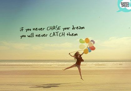 http://moneyramblings.com/wp-content/uploads/2014/08/chase-catch-dream-big-picture-quote.jpg