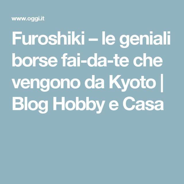 Furoshiki – le geniali borse fai-da-te che vengono da Kyoto | Blog Hobby e Casa