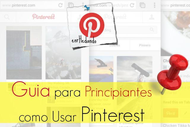 Guia para Principiantes como Usar Pinterest ¡¡Unete!! - enrHedando